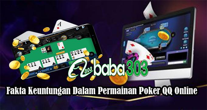 Fakta Keuntungan Dalam Permainan Poker QQ Online