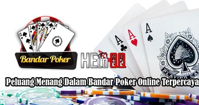 Peluang Menang Dalam Bandar Poker Online Terpercaya