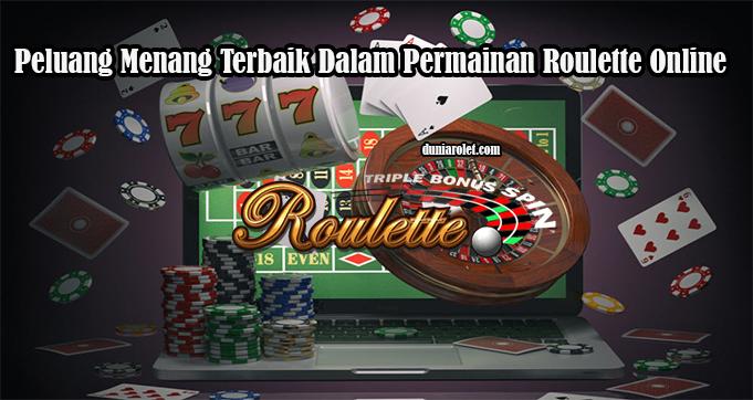Peluang Menang Terbaik Dalam Permainan Roulette Online
