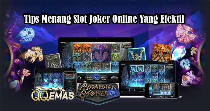 Tips Menang Slot Joker Online Yang Efektif